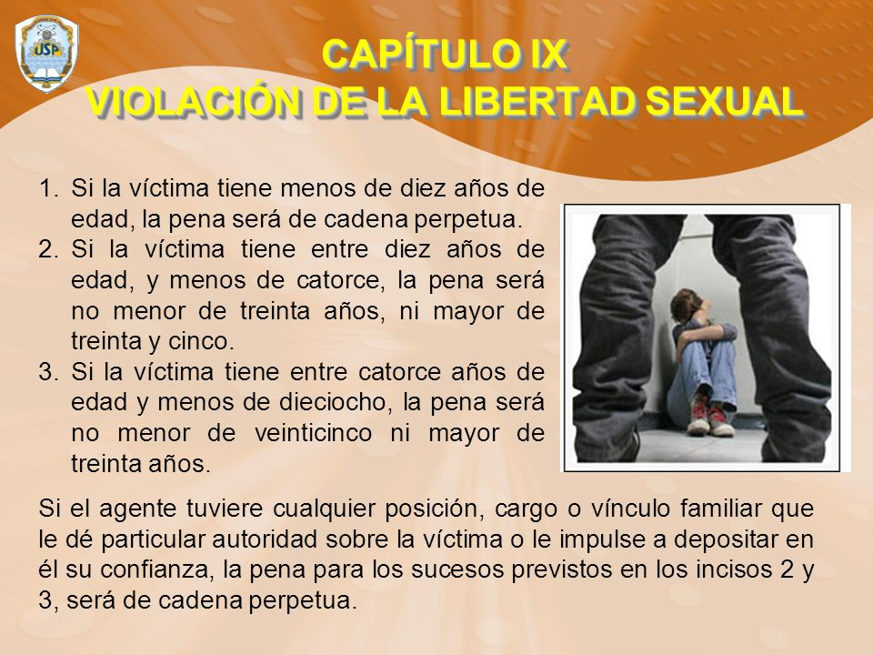 CAPÍTULO IX VIOLACIÓN DE LA LIBERTAD SEXUAL