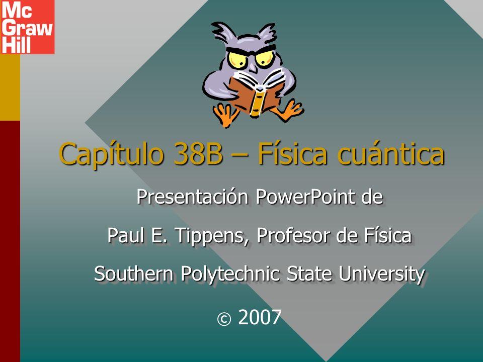 Capítulo 38B – Física cuántica