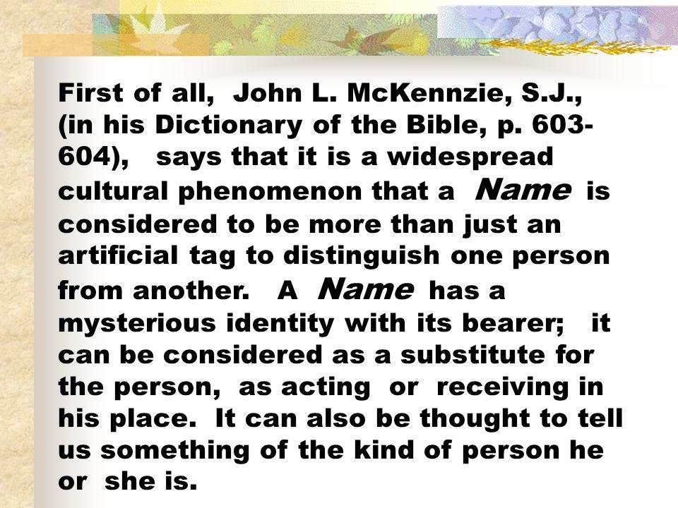 First of all, John L. McKennzie, S. J