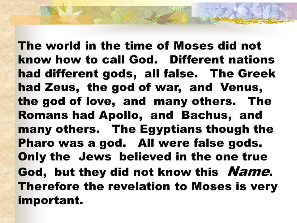 The world in the time of Moses did not know how to call God