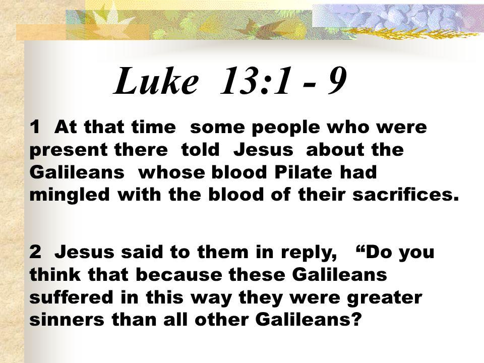 Luke 13:1 - 9