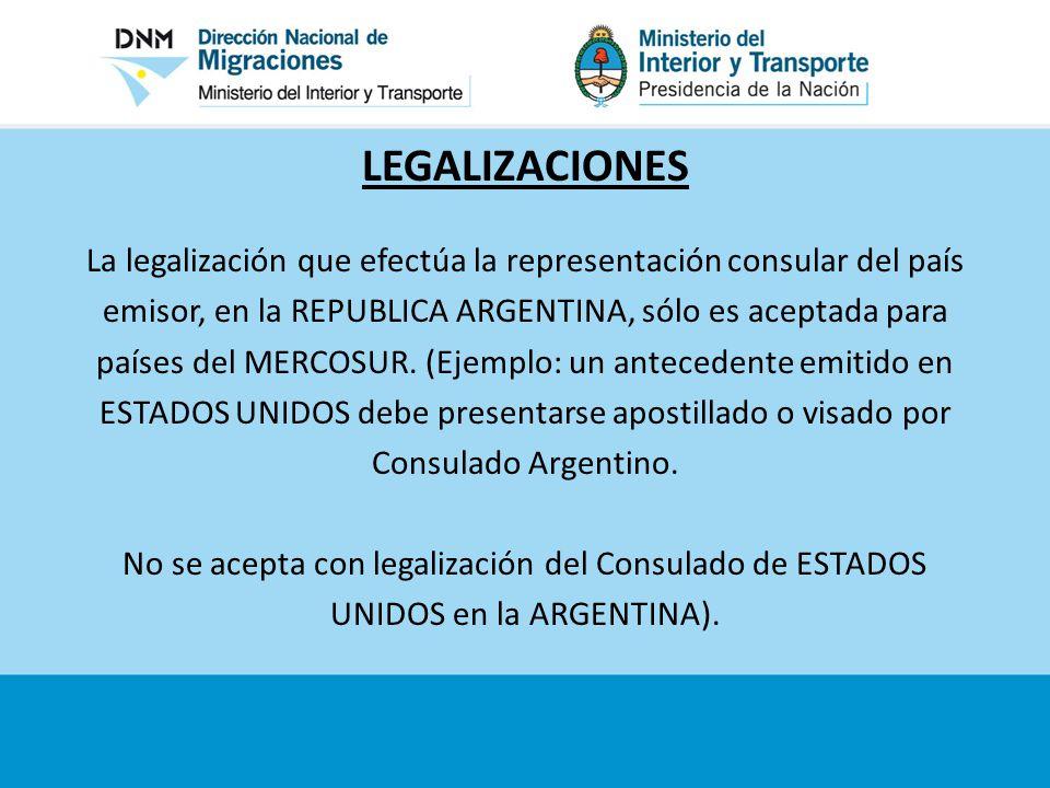 LEGALIZACIONES La legalización que efectúa la representación consular del país. emisor, en la REPUBLICA ARGENTINA, sólo es aceptada para.