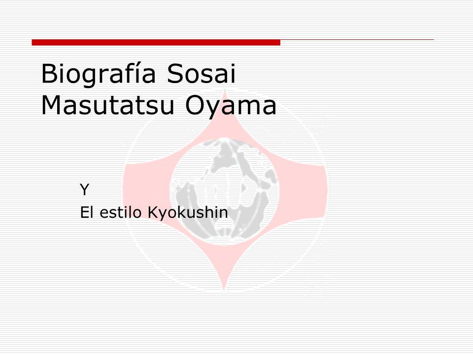 Biografía Sosai Masutatsu Oyama