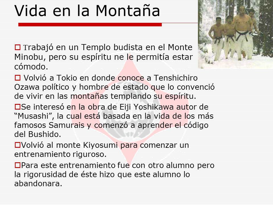Vida en la Montaña Trabajó en un Templo budista en el Monte Minobu, pero su espíritu ne le permitía estar cómodo.