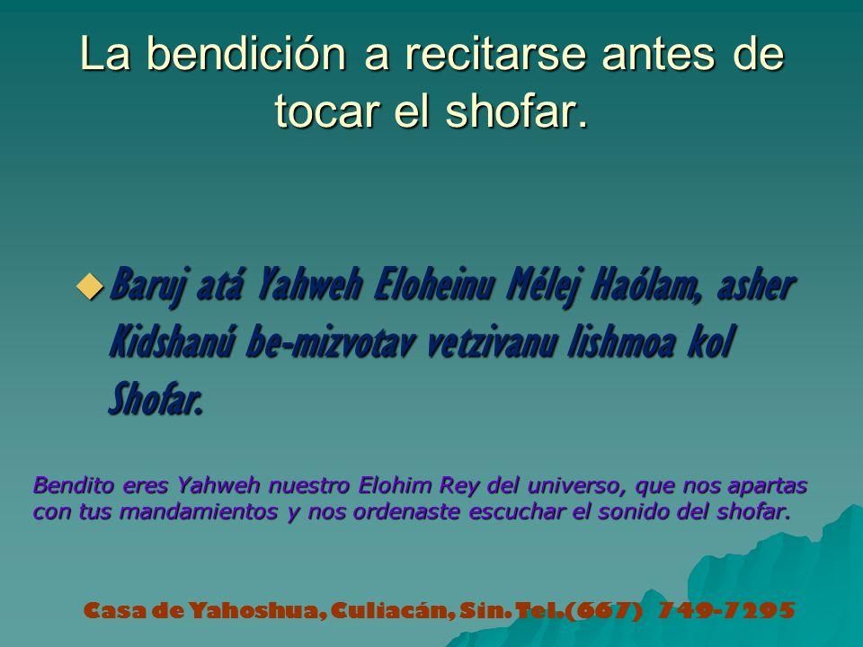La bendición a recitarse antes de tocar el shofar.