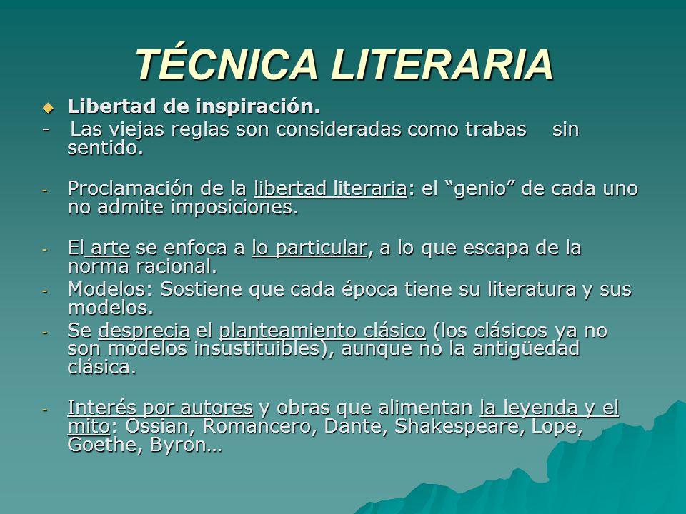 TÉCNICA LITERARIA Libertad de inspiración.