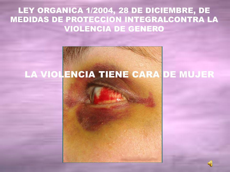 LA VIOLENCIA TIENE CARA DE MUJER
