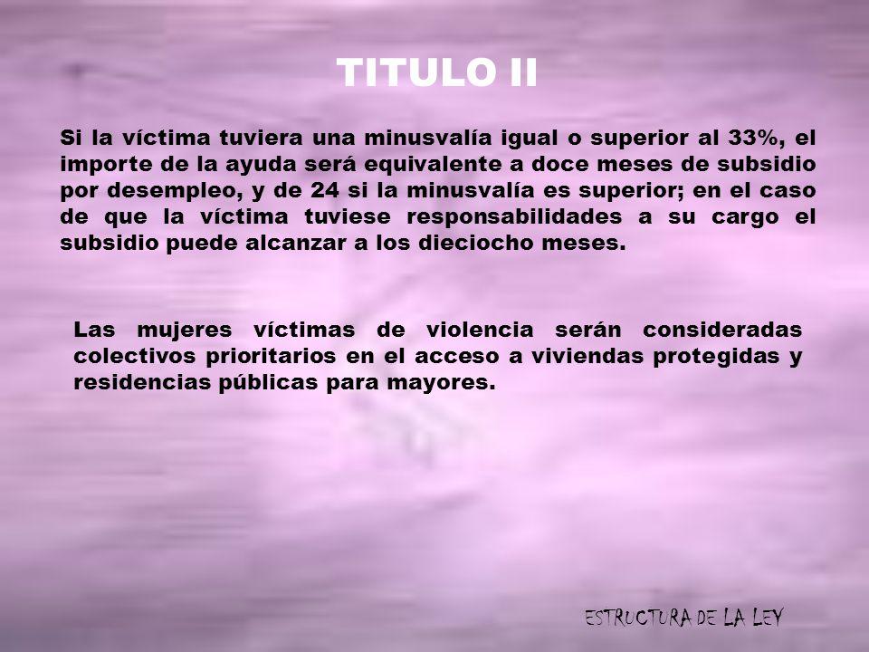 TITULO II ESTRUCTURA DE LA LEY