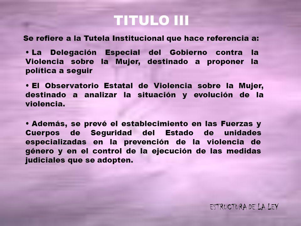 TITULO III ESTRUCTURA DE LA LEY