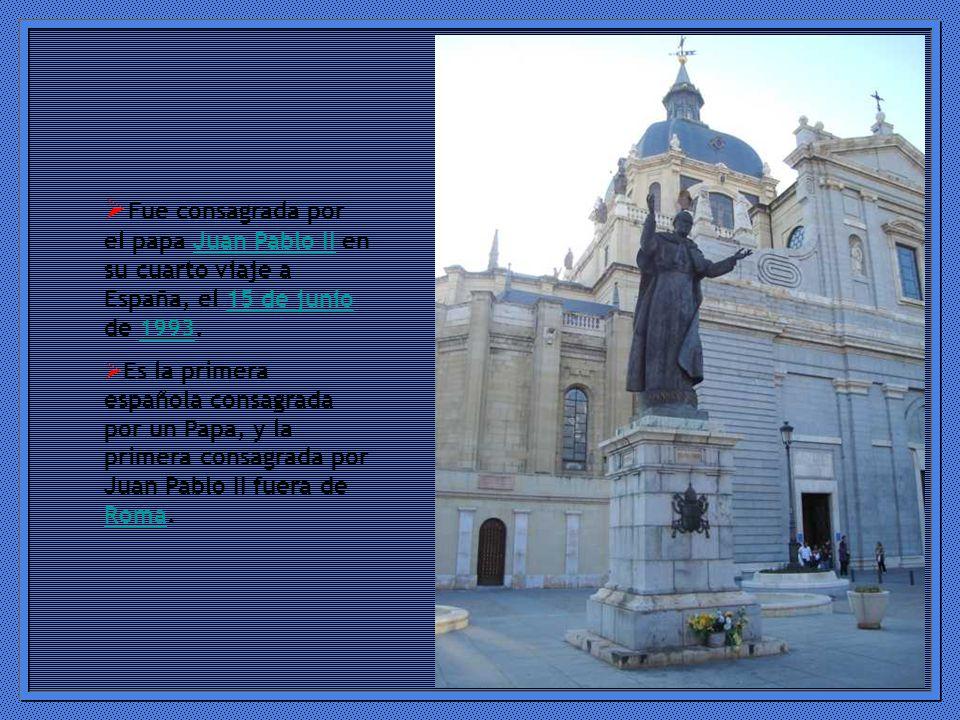 Fue consagrada por el papa Juan Pablo II en su cuarto viaje a España, el 15 de junio de 1993.