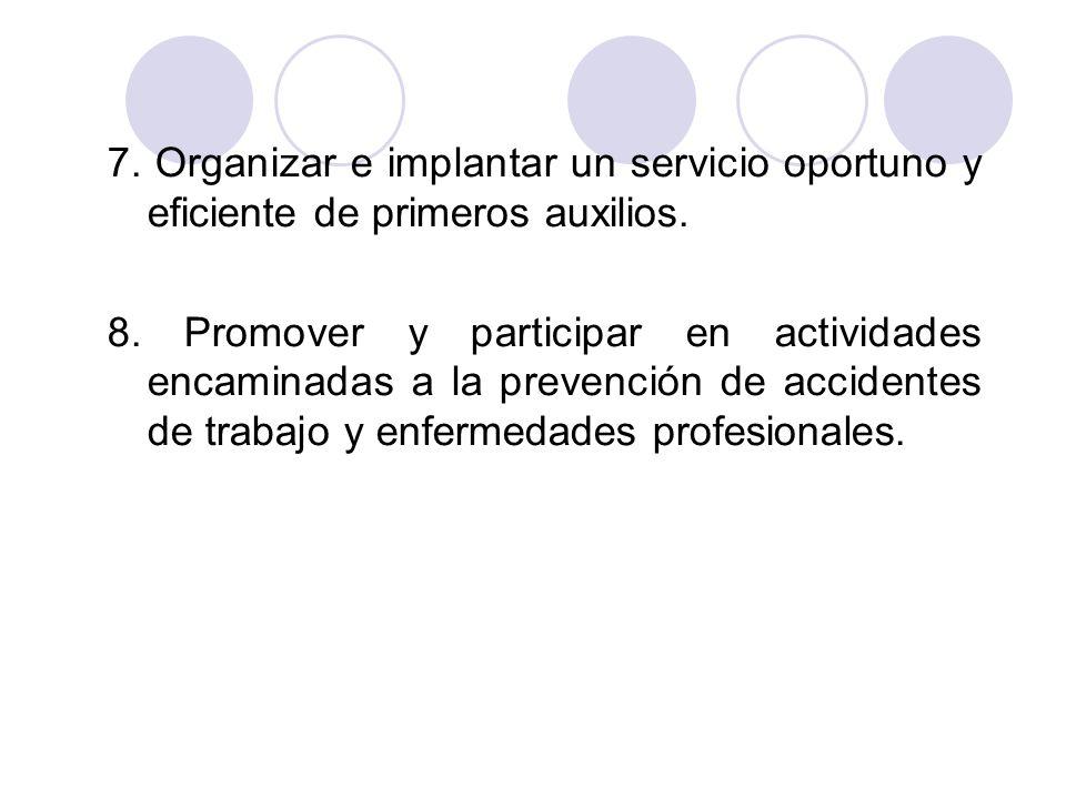 7. Organizar e implantar un servicio oportuno y eficiente de primeros auxilios.
