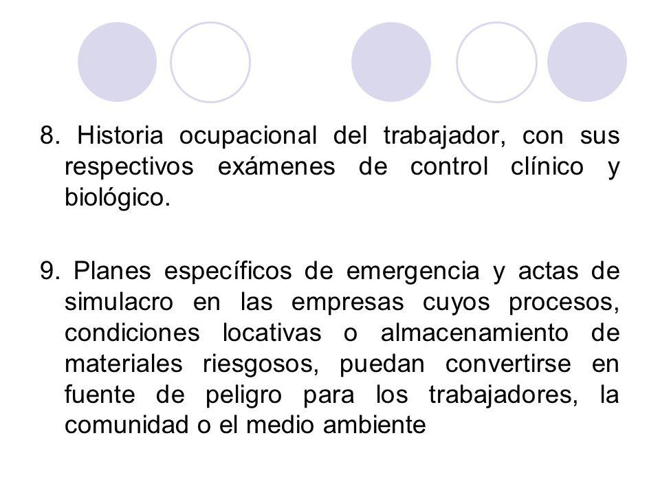 8. Historia ocupacional del trabajador, con sus respectivos exámenes de control clínico y biológico.