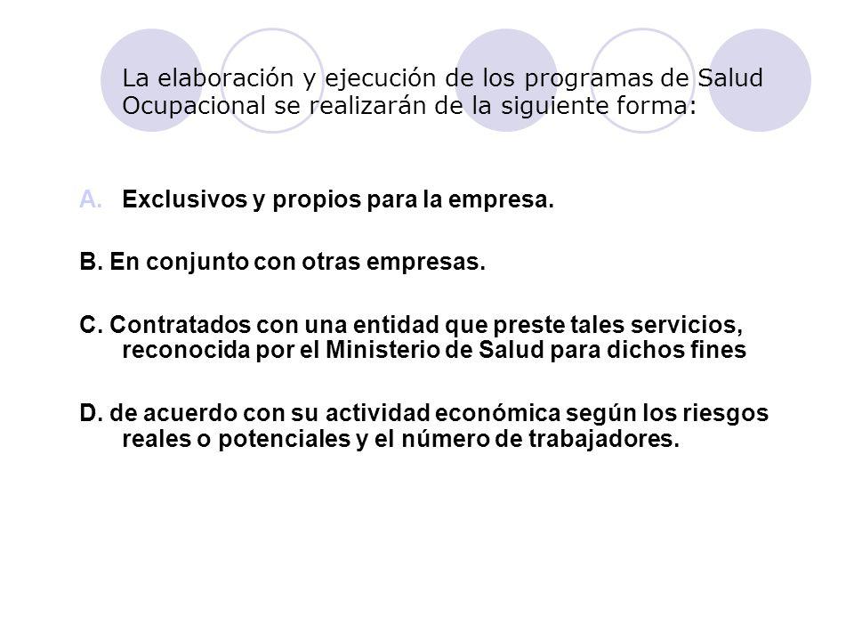 La elaboración y ejecución de los programas de Salud Ocupacional se realizarán de la siguiente forma: