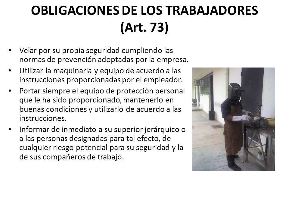 OBLIGACIONES DE LOS TRABAJADORES (Art. 73)