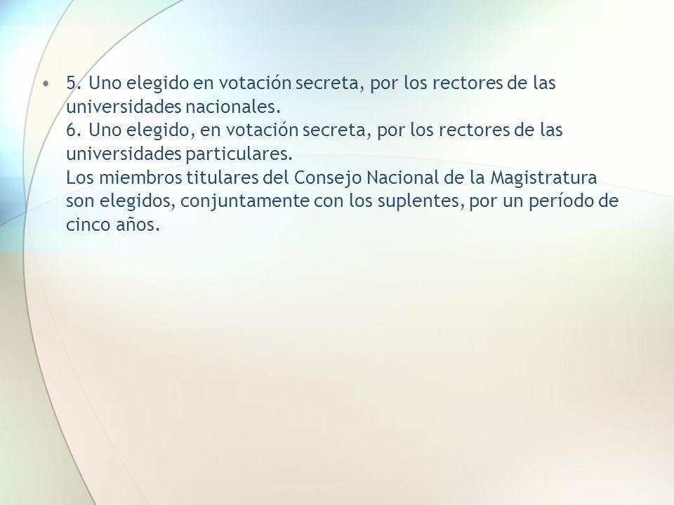 5. Uno elegido en votación secreta, por los rectores de las universidades nacionales.