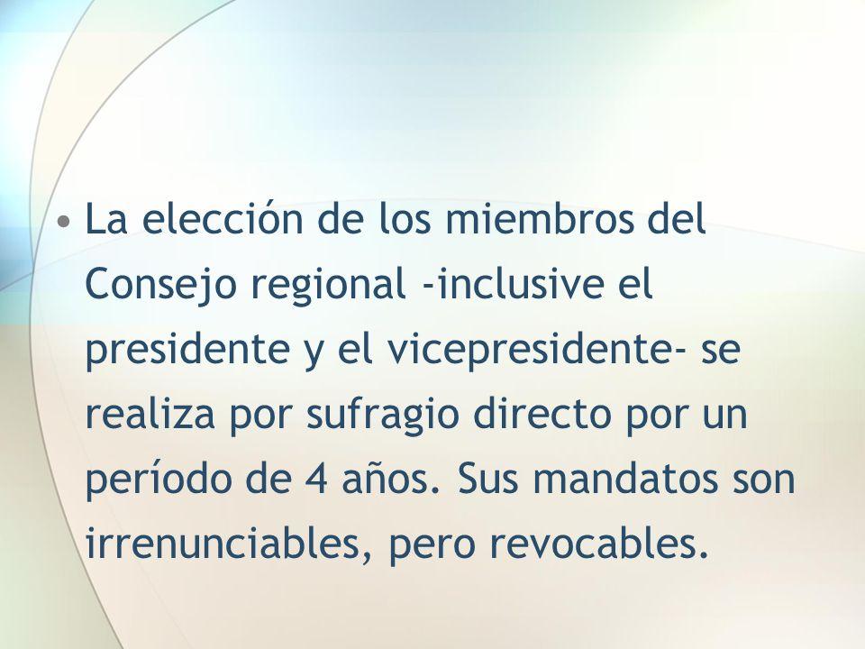 La elección de los miembros del Consejo regional -inclusive el presidente y el vicepresidente- se realiza por sufragio directo por un período de 4 años.