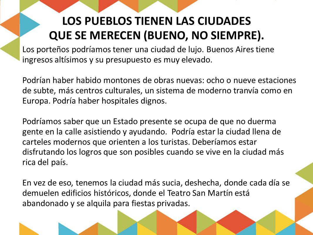 LOS PUEBLOS TIENEN LAS CIUDADES QUE SE MERECEN (BUENO, NO SIEMPRE).