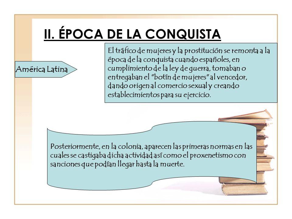 II. ÉPOCA DE LA CONQUISTA