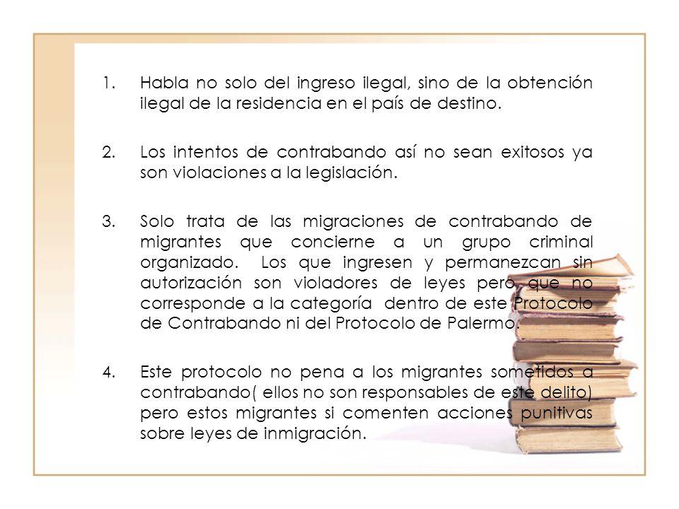 Habla no solo del ingreso ilegal, sino de la obtención ilegal de la residencia en el país de destino.