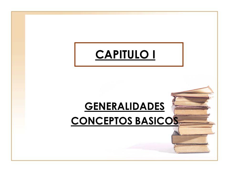 GENERALIDADES CONCEPTOS BASICOS