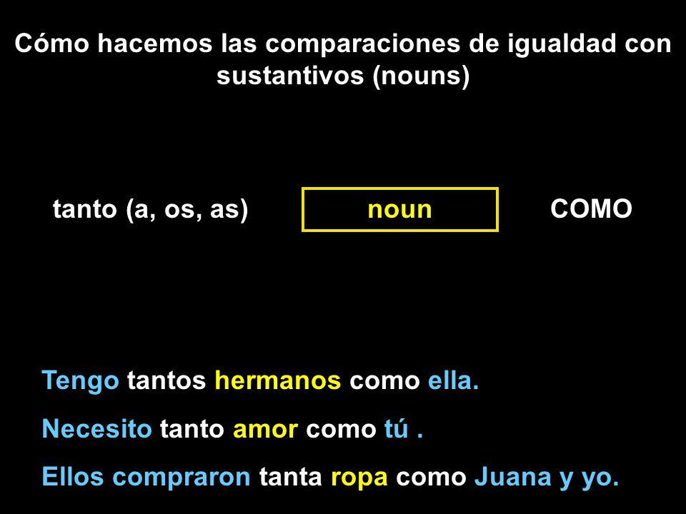 Cómo hacemos las comparaciones de igualdad con sustantivos (nouns)