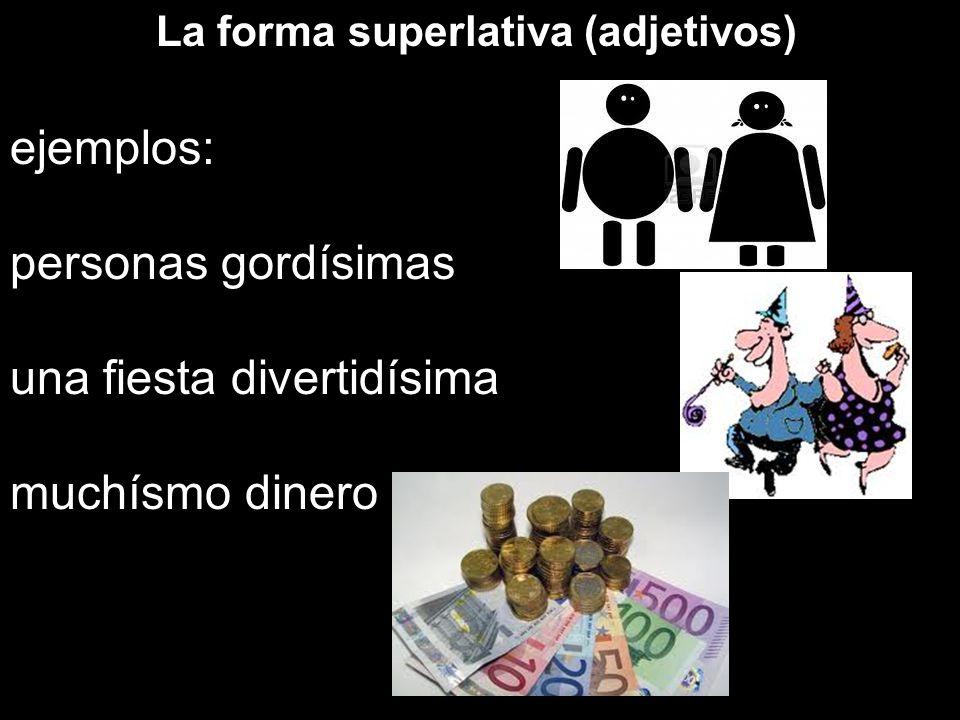 La forma superlativa (adjetivos)