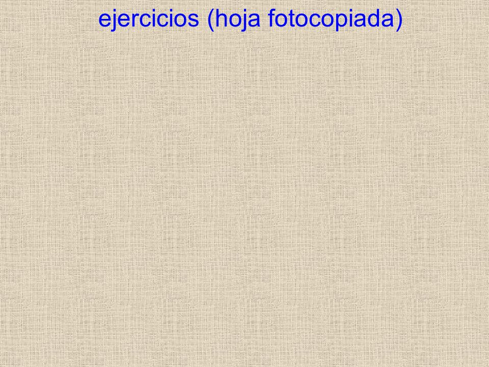 ejercicios (hoja fotocopiada)