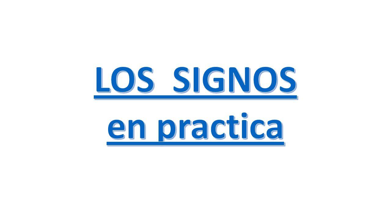 LOS SIGNOS en practica