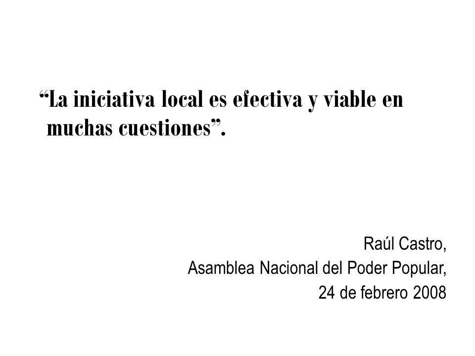La iniciativa local es efectiva y viable en muchas cuestiones .