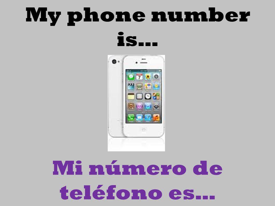 Mi número de teléfono es…