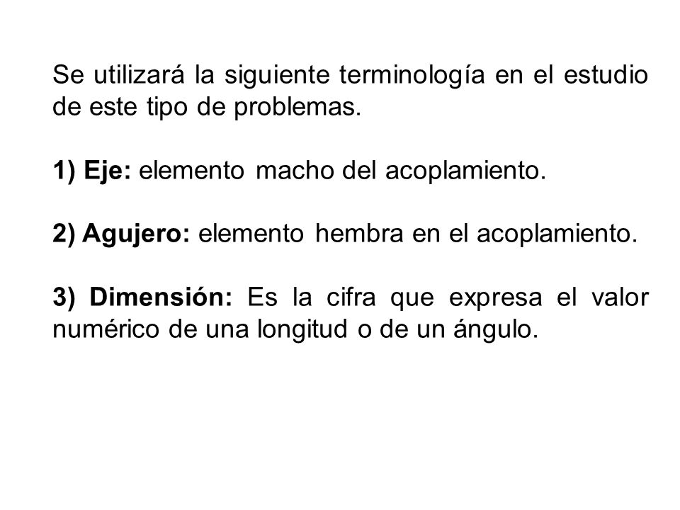 Se utilizará la siguiente terminología en el estudio de este tipo de problemas.
