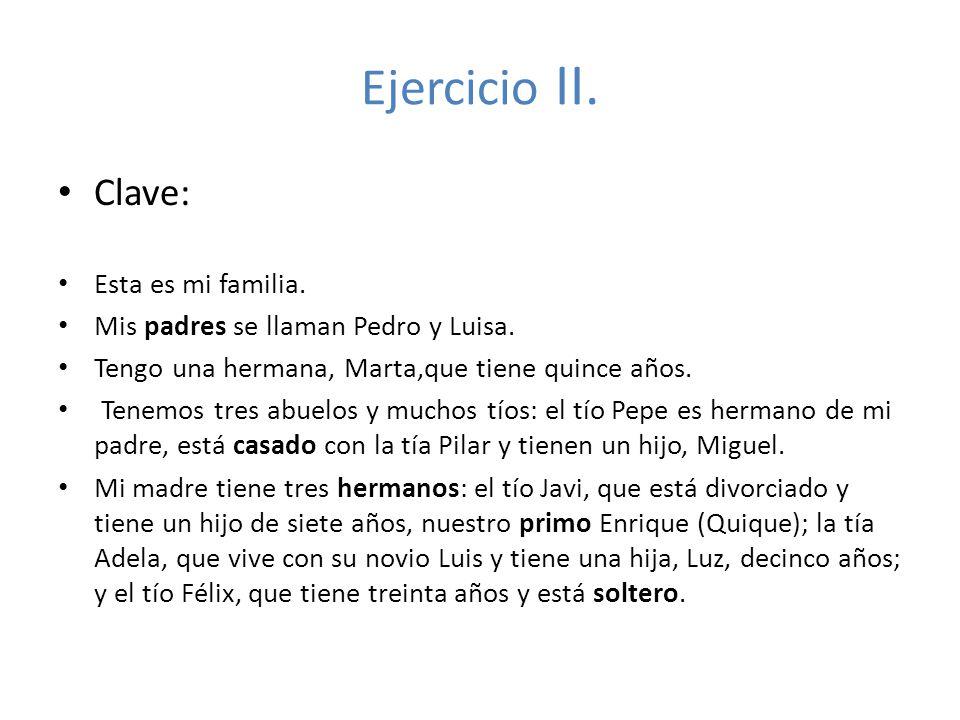 Ejercicio II. Clave: Esta es mi familia.