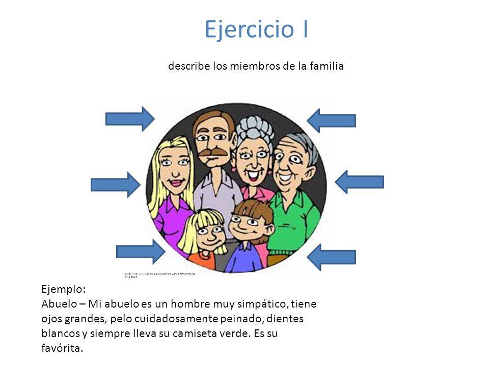 Ejercicio I describe los miembros de la familia