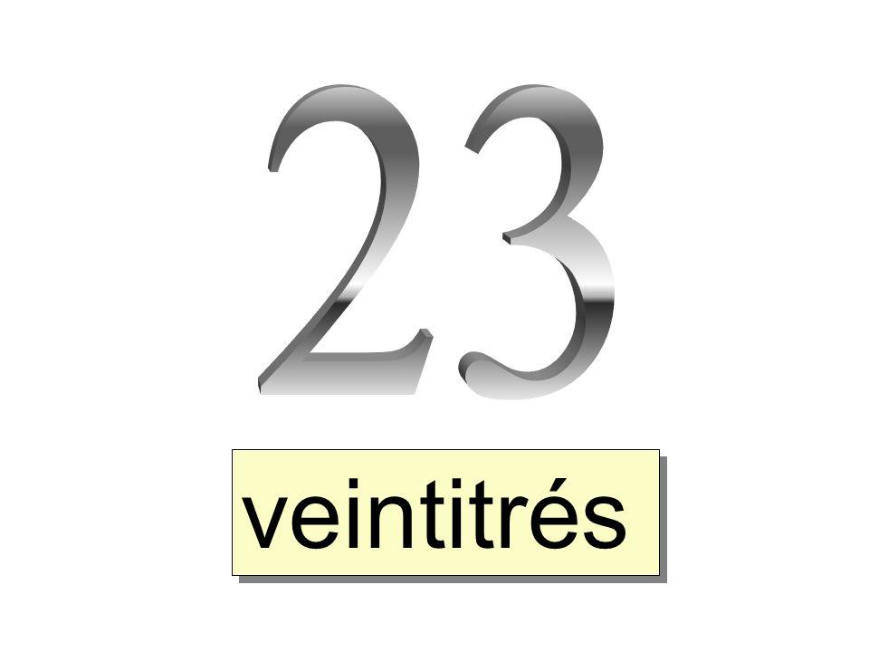 23 veintitrés