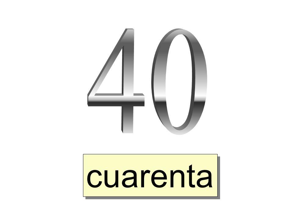 40 cuarenta