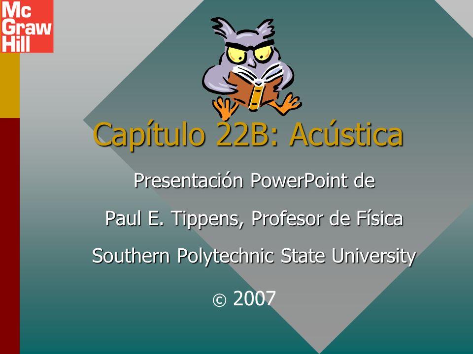 Capítulo 22B: Acústica Presentación PowerPoint de