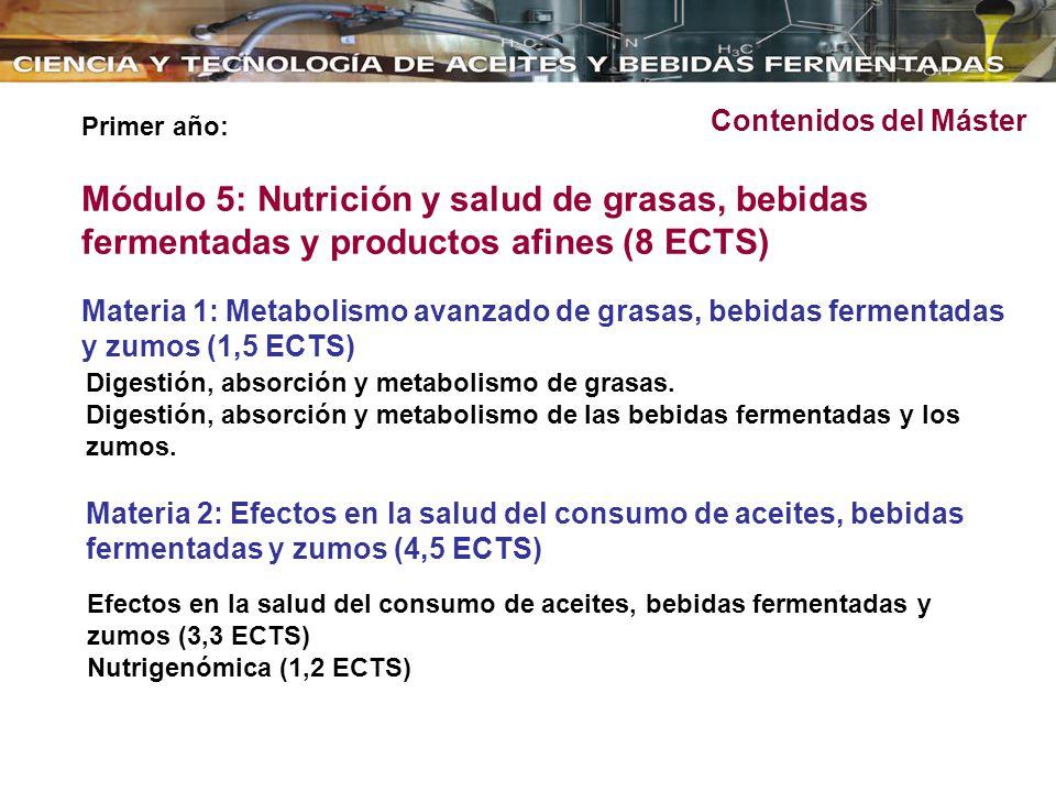 Contenidos del Máster Primer año: Módulo 5: Nutrición y salud de grasas, bebidas fermentadas y productos afines (8 ECTS)