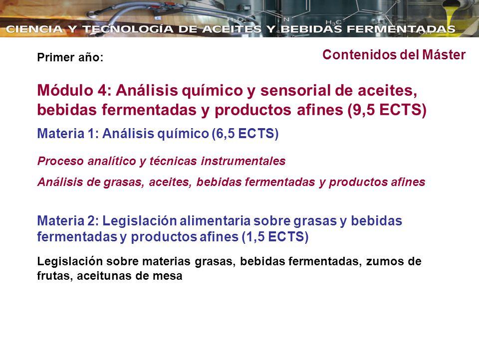Contenidos del Máster Primer año: Módulo 4: Análisis químico y sensorial de aceites, bebidas fermentadas y productos afines (9,5 ECTS)