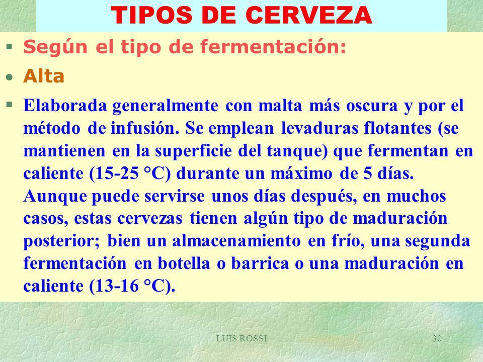 TIPOS DE CERVEZA Según el tipo de fermentación: Alta