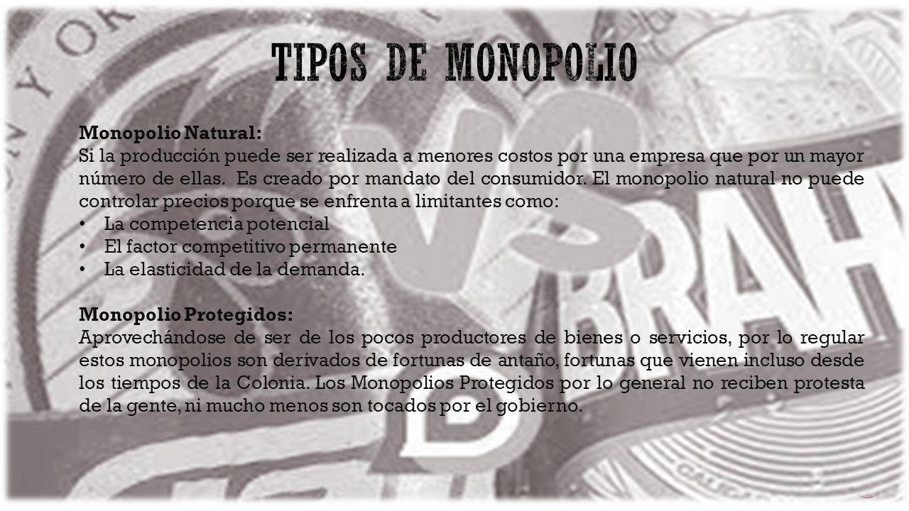 TIPOS DE MONOPOLIO Monopolio Natural: