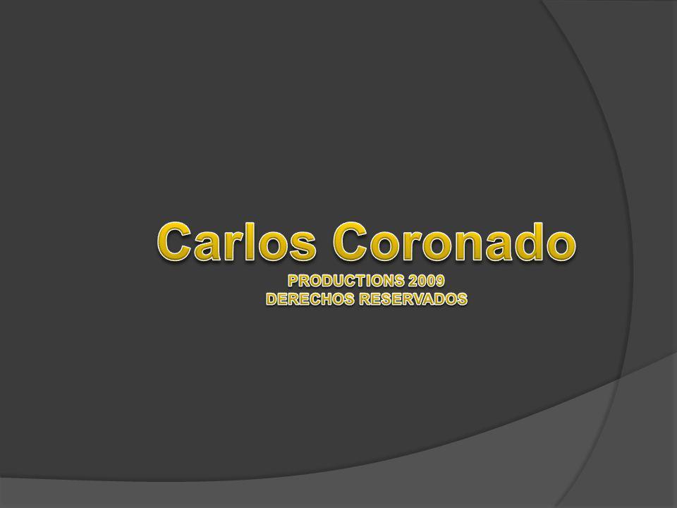 Carlos Coronado PRODUCTIONS 2009 DERECHOS RESERVADOS