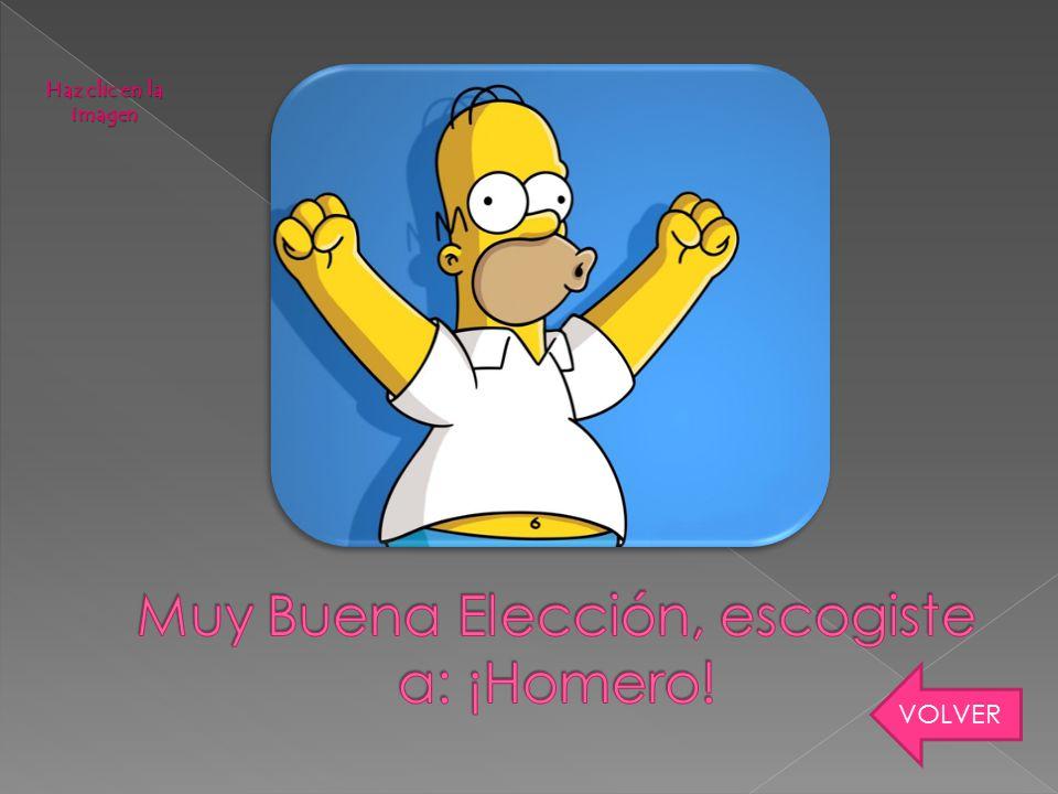 Muy Buena Elección, escogiste a: ¡Homero!