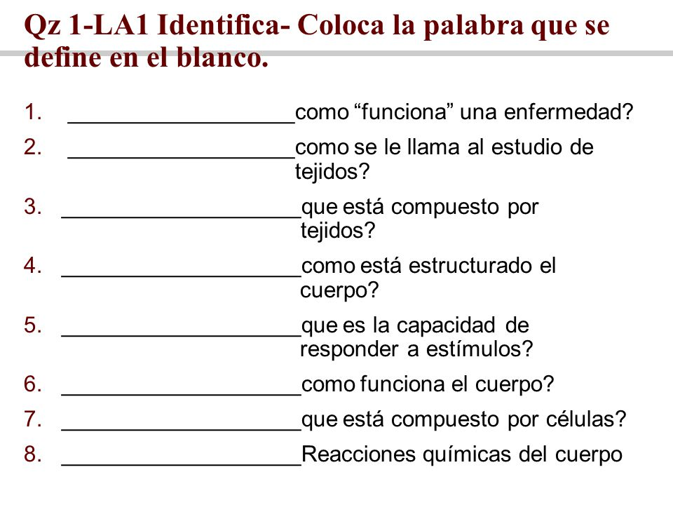 Qz 1-LA1 Identifica- Coloca la palabra que se define en el blanco.