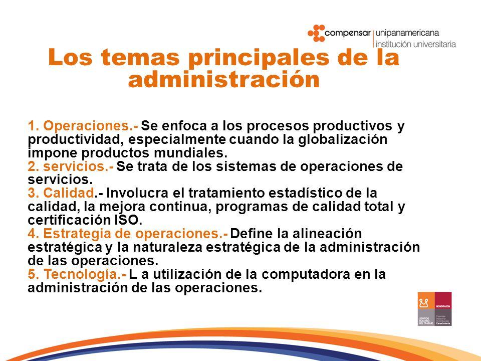 Los temas principales de la administración