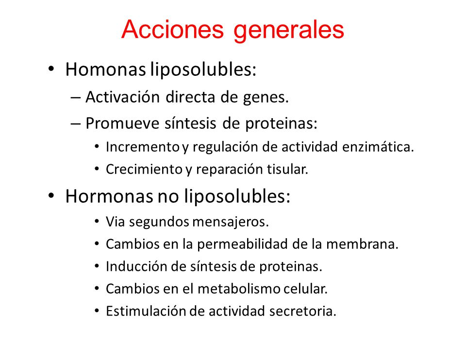 Acciones generales Homonas liposolubles: Hormonas no liposolubles:
