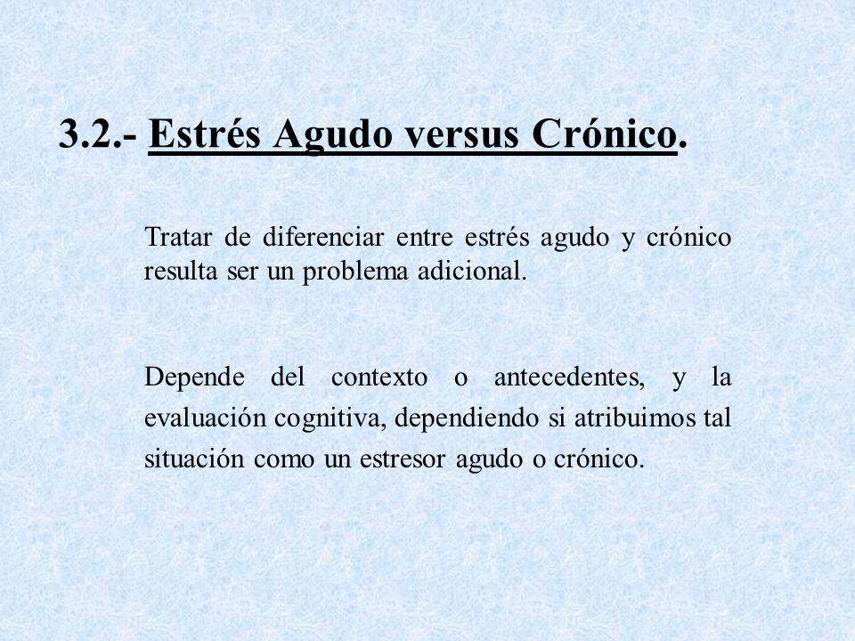 3.2.- Estrés Agudo versus Crónico.