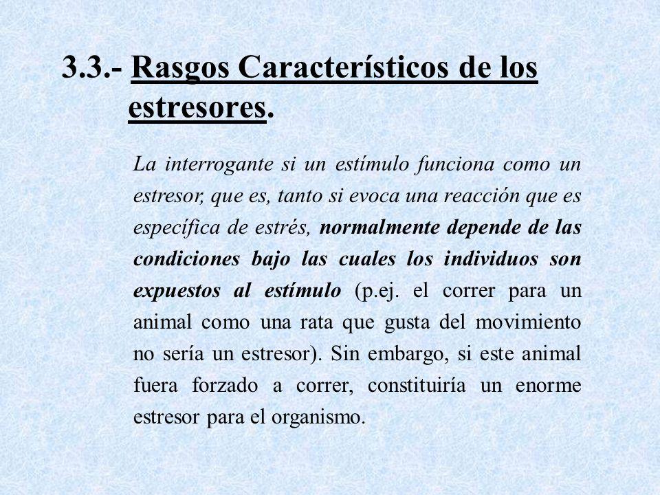 3.3.- Rasgos Característicos de los estresores.