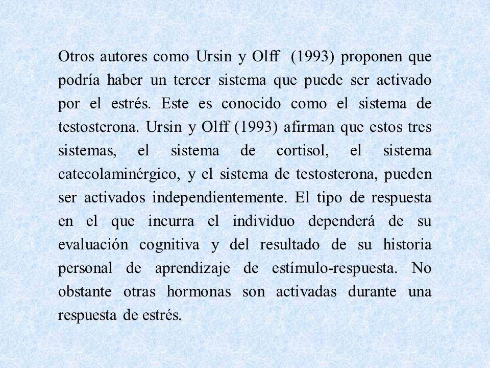 Otros autores como Ursin y Olff (1993) proponen que podría haber un tercer sistema que puede ser activado por el estrés.
