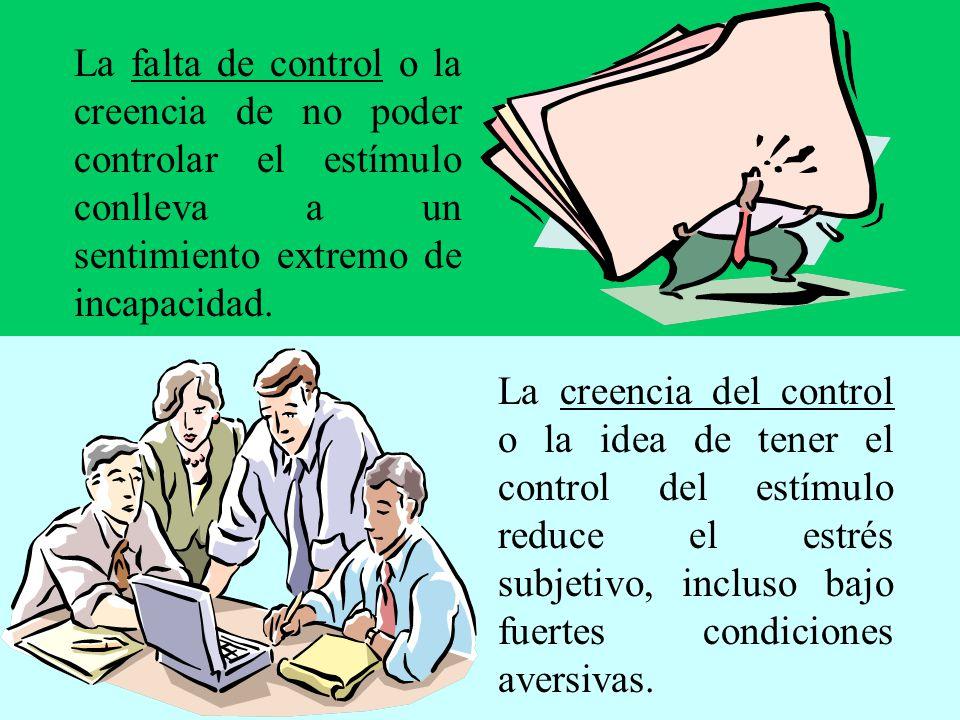 La falta de control o la creencia de no poder controlar el estímulo conlleva a un sentimiento extremo de incapacidad.