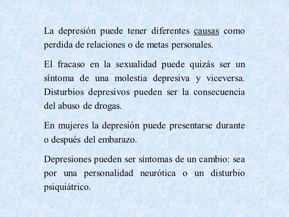 La depresión puede tener diferentes causas como perdida de relaciones o de metas personales.